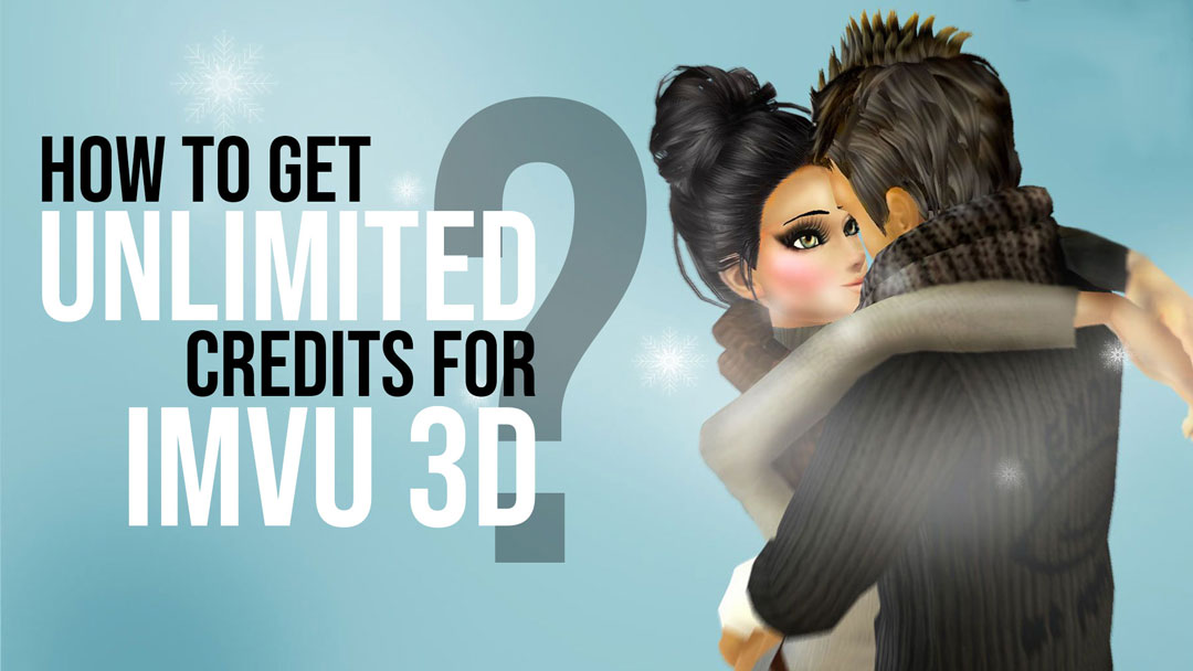 get unlimited credist for IMVU